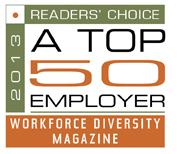 We were voted a Top 50 Employer by Workforce Diversity Magazine